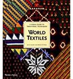 [(World Textiles: A Visual Guide to Traditional Techniques)] [ By (author) John Gillow, By (author) Bryan Sentance ] [February, 2005]