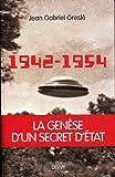1942-1954 - La genèse d'un secret d'Etat
