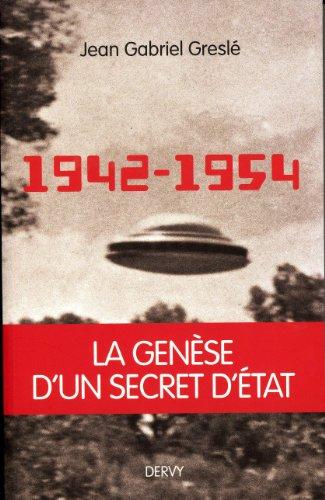 1942-1954 : La genèse d'un secret d'Etat
