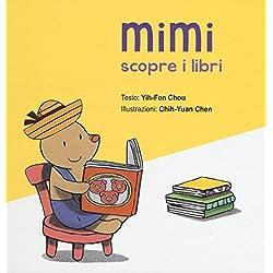 Mimi scopre i libri. Ediz. illustrata