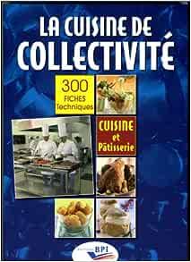 Amazon Fr La Cuisine De Collectivite Techniques Et Methodes