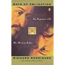 Days of Obligation: An Argument with My Mexican Father by Richard Rodriguez (1993-11-01)
