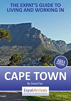 The Expat Guide to Living and Working in Cape Town (Expat Arrivals guides) (English Edition) par [ExpatArrivals]