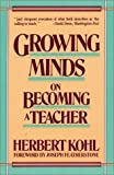 Growing Minds 1st (first) Edition by Kohl, Herbert R. published by William Morrow Paperbacks (1989)