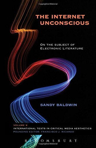 The Internet Unconscious: On the Subject of Electronic Literature (International Texts in Critical Media Aesthetics) by Sandy Baldwin (2015-02-26) par Sandy Baldwin