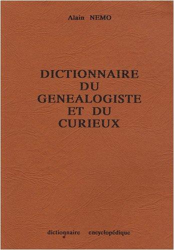 Dictionnaire du généalogiste et du curieux