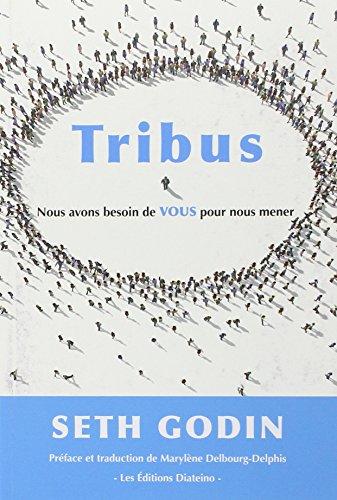 Tribus - Nous avons besoin de VOUS pour nous mener par Seth Godin