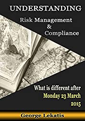Understanding Risk Management and Compliance, What Is Different After Monday, March 23, 2015