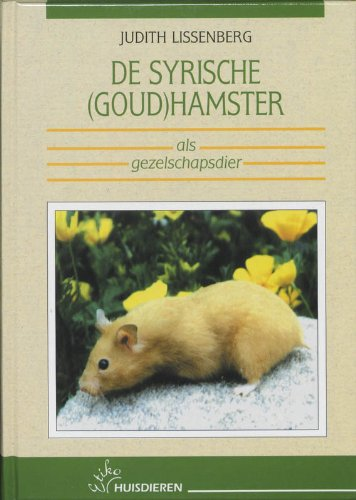 De Syrische (goud)hamster als gezelschapsdier / druk 1 -