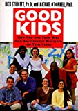 Kids Goods Best Deals - Good Kids: How You and Your Kids Can Successfully Navigate the Teen Years by Nick Stinnett (1996-10-05)