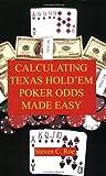 Telecharger Livres Calculating Texas Hold em Poker Odds Made Easy (PDF,EPUB,MOBI) gratuits en Francaise