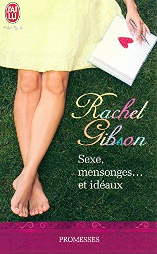 Sexe, mensonges et idéaux (J'ai lu promesses t. 9417) par Rachel Gibson