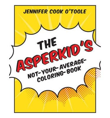 [(Asperkids Color Me Awesome: Outside the Rectangular Parallelepiped)] [ By (author) Jennifer Cook O'toole ] [September, 2013]