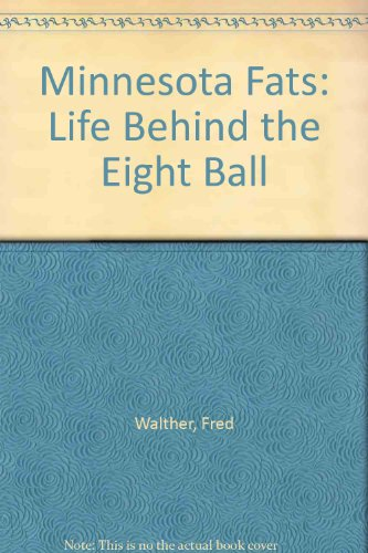 Minnesota Fats: Life Behind the Eight Ball por Fred Walther