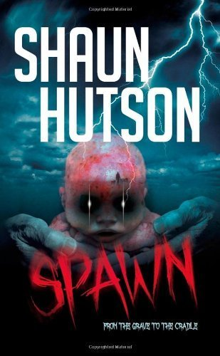 Spawn by Shaun Hutson (2013-10-07)