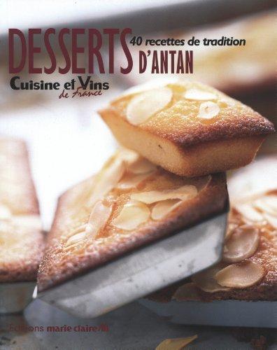Desserts d'antan : 40 recettes de tradition