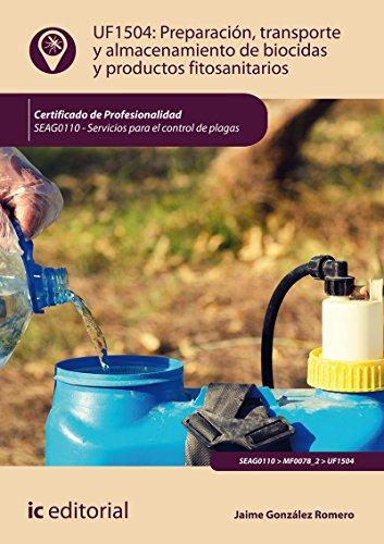 Preparación, transporte y almacenamiento de biocidas y productos fitosanitarios. SEAG0110 - Servicios para el control de plagas por Jaime González Romero