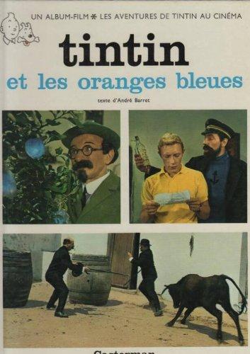 Les aventures de Tintin au cinéma, Tome 3 : Tintin et les oranges bleues : Les personnages des albums d'Hergé