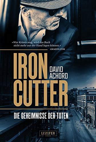 Achord, David: Ironcutter - Die Geheimnisse der Toten