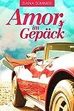 Amor im Gepäck: Liebesroman