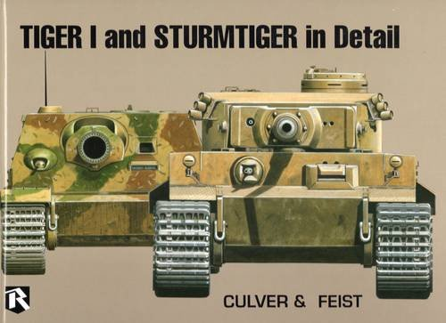 Tiger I and Sturmtiger in Detail por Bruce Culver