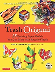 Trash Origami: 25 Exciting Paper Models You Can Make with Recycled Trash [Origami Book, DVD, 25 Projects] by Michael G. LaFosse (2015-06-09)