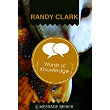 Words of Knowledge (Message Series) by Randy Clark (2012-01-01)