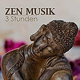 3 Stunden Zen Musik - Ruhige Musik zum Entspannen und Meditieren und Orientalische Tibetanische Chinesische und Japanische Musik