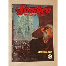 LA SOMBRA - LA AMENAZA ROJA