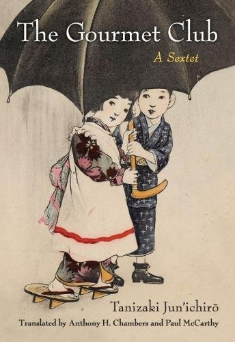 The Gourmet Club: A Sextet (Michigan Monograph Series in Japanese Studies, Band 81) (State Shorts Michigan University)