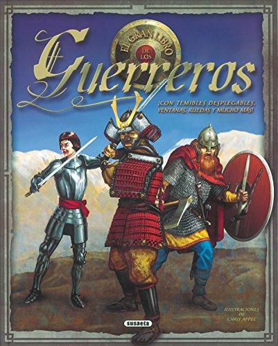 El gran libro de los guerreros (Desplegables Asombrosos) por Equipo Susaeta