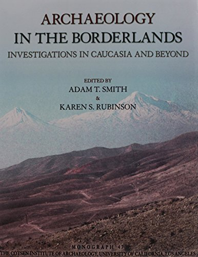 ARCHAEOLOGY IN THE BORDERLANDS PB: Investigations in Caucasia and Beyond (Monograph, Band 47) - Pacific Black Duck