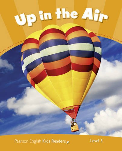 Level 3: Up in the Air CLIL AmE (Pearson English Kids Readers)