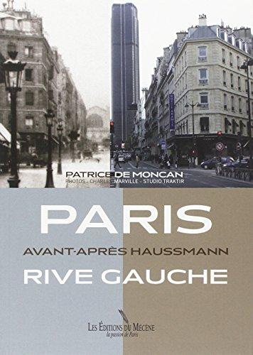 Paris Avant-Aprs Haussmann - Rive Gauche