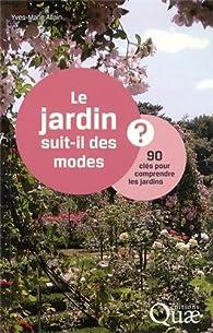 Le jardin suit-il des modes ? par Yves-Marie Allain