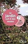 Le jardin suit-il des modes ? 90 clés pour comprendre les jardins par Allain