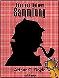 Image de Sherlock Holmes – Sammlung: Alle Geschichten und Romane - Illustriert und kommentiert (Sherlock Holmes bei Null Papier)