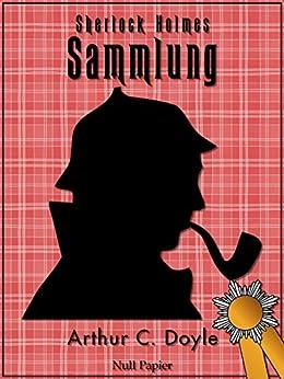 Sherlock Holmes – Sammlung: Alle Geschichten und Romane - Illustriert und kommentiert (Sherlock Holmes bei Null Papier)