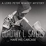 Have His Carcase: Lord Peter Wimsey, Book 8
