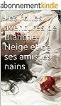 Les folles aventures de Blanche-Neige...