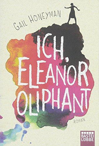 Buchseite und Rezensionen zu 'Ich, Eleanor Oliphant: Roman' von Gail Honeyman