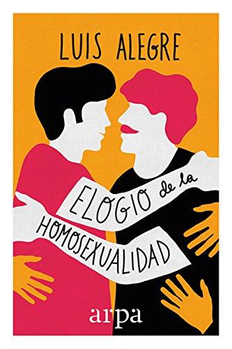 Elogio de la homosexualidad por Luis Alegre