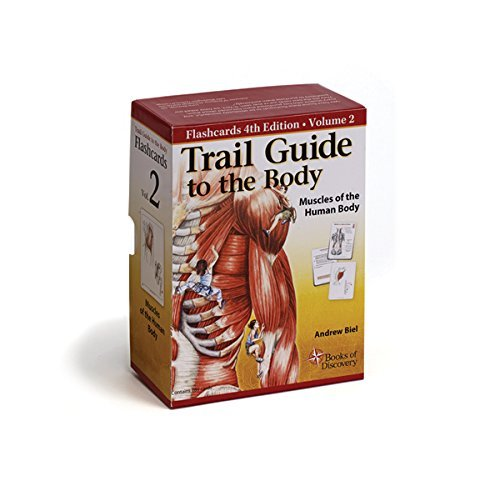 Trail Guide to the Body Flashcards Vol. 2: Muscles of the Body: Written by Andrew Biel, 2014 Edition, (5 Flc Crds) Publisher: Book of Discovery [Paperback]