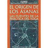 Origen de los asanas, el - las Fuentes de la practica del yoga