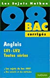 Anglais LV1-LV2, toutes séries : [les sujets du bac 1997], corrigés