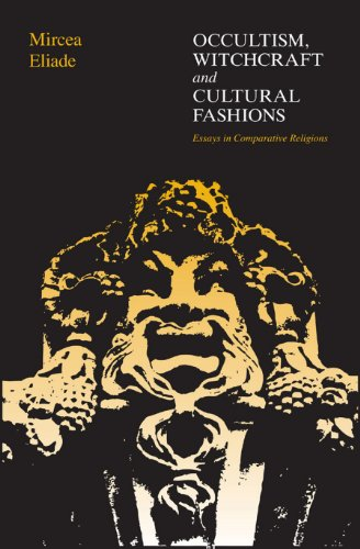 Occultism, Witchcraft, and Cultural Fashions: Essays in ...