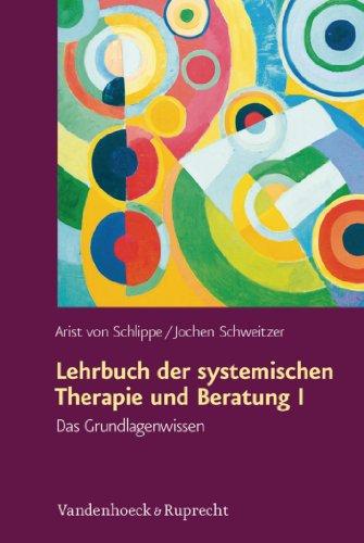 Lehrbuch der systemischen Therapie und Beratung I: Das Grundlagenwissen. Neuausgabe