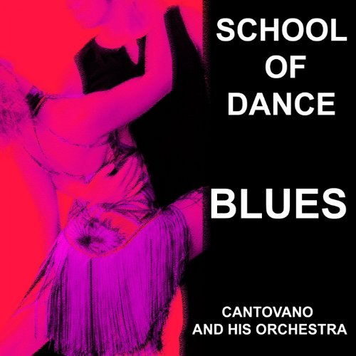 I Love Blues (School Of Dance) Von Cantovano And His