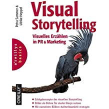 Visual Storytelling: Visuelles Erzählen in PR & Marketing (basics-Reihe)