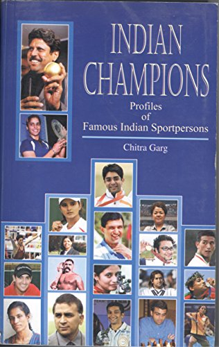 Indian Champions: Profiles of Famous Indian Sportspersons